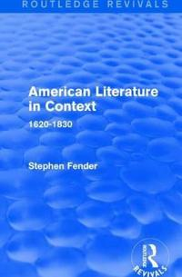 American Literature in Context 1620-1830