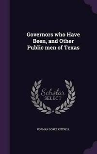 Governors Who Have Been, and Other Public Men of Texas