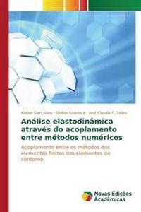 Analise Elastodinamica Atraves Do Acoplamento Entre Metodos Numericos
