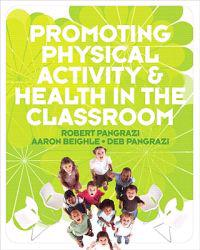 Promoting Physical Activity 7 Health in the Classroom