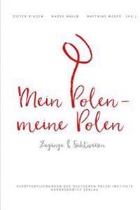 Mein Polen, Meine Polen: Zugange Und Sichtweisen