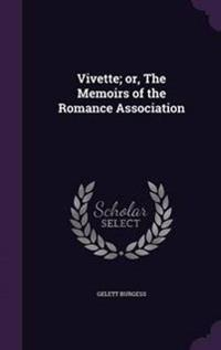 Vivette; Or, the Memoirs of the Romance Association