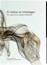 En översyn av tobakslagen. SOU 2016:14. Nya steg mot ett minskat tobaksbruk : Slutbetänkande från Tobaksdirektivsutredningen