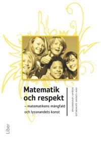 Matematik och respekt : matematikens mångfald och lyssnandets konst