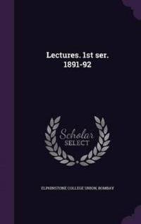 Lectures. 1st Ser. 1891-92