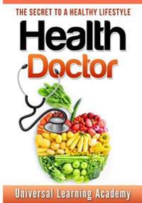 Health Doctor: The Secret to a Healthy Lifestyle