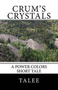 Crum's Crystals: A Power Colors Short Tale
