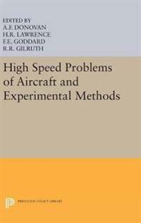 High Speed Problems of Aircraft and Experimental Methods
