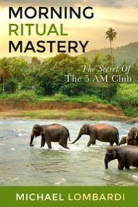 Morning Ritual Mastery: The Secret of the 5 Am Club