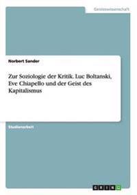 Zur Soziologie Der Kritik. Luc Boltanski, Eve Chiapello Und Der Geist Des Kapitalismus