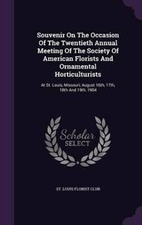 Souvenir on the Occasion of the Twentieth Annual Meeting of the Society of American Florists and Ornamental Horticulturists