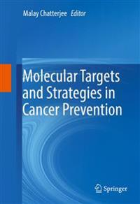 Molecular Targets and Strategies in Cancer Prevention