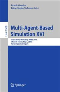 Multi-agent Based Simulation XVI