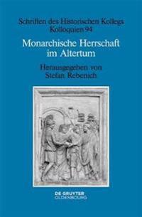 Monarchische Herrschaft Im Altertum