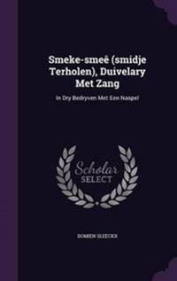 Smeke-Smee (Smidje Terholen), Duivelary Met Zang
