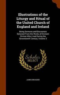 Illustrations of the Liturgy and Ritual of the United Church of England and Ireland