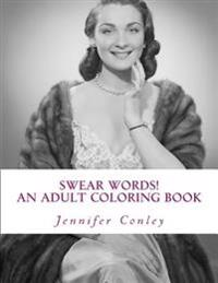 Swear Words! an Adult Coloring Book: B Inspired
