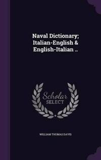 Naval Dictionary; Italian-English & English-Italian ..