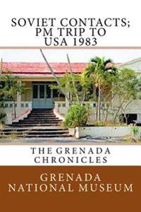 Soviet Contacts; PM Trip to USA 1983: The Grenada Chronicles