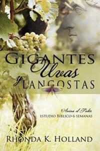 Gigantes, Uvas y Langostas