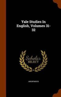 Yale Studies in English, Volumes 31-32