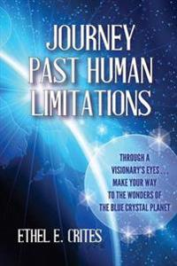 Journey Past Human Limitations - Through a Visionary's Eyes...Make Your Way to the Wonders of the Blue Crystal Planet