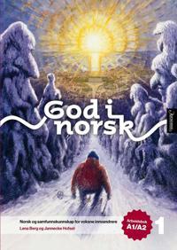 God i norsk 1: arbeidsbok A1/A2
