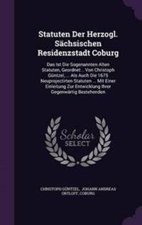 Statuten Der Herzogl. Sachsischen Residenzstadt Coburg