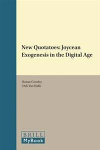 New Quotatoes: Joycean Exogenesis in the Digital Age