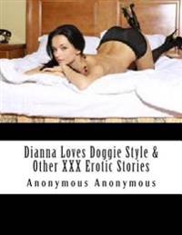 Dianna Loves Doggie Style & Other XXX Erotic Stories