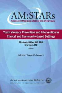 AM:STARs: Youth Violence Prevention and Intervention in Clinical and Community-Based Settings