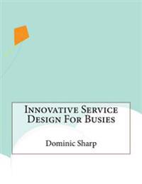 Innovative Service Design for Busies