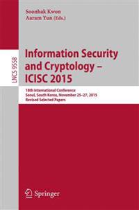Information Security and Cryptology - Icisc 2015