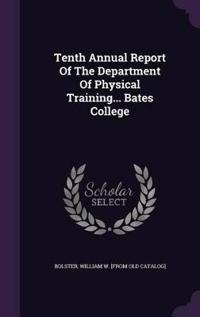 Tenth Annual Report of the Department of Physical Training... Bates College