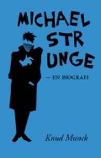 Michael Strunge : en biografi