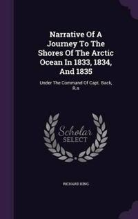 Narrative of a Journey to the Shores of the Arctic Ocean in 1833, 1834, and 1835