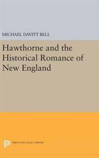Hawthorne and the Historical Romance of New England