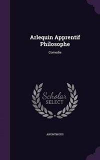 Arlequin Apprentif Philosophe