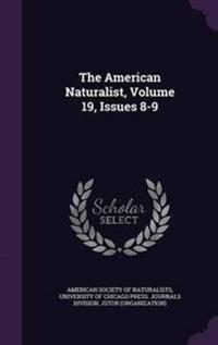 The American Naturalist, Volume 19, Issues 8-9