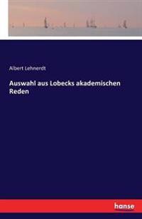 Auswahl Aus Lobecks Akademischen Reden
