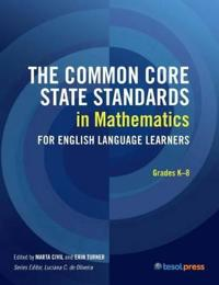 The Common Core State Standards in Mathematics for English Language Learners, Grades K-8