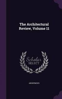 The Architectural Review, Volume 11