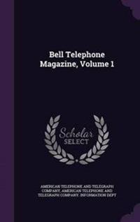 Bell Telephone Magazine, Volume 1