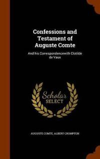 Confessions and Testament of Auguste Comte