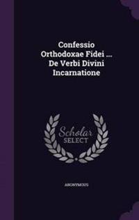 Confessio Orthodoxae Fidei ... de Verbi Divini Incarnatione
