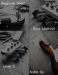 Beginner Series: Bass Method - Level II
