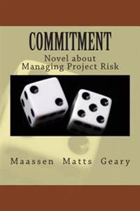 Commitment: Novel about Managing Project Risk