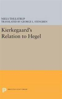 Kierkegaard's Relation to Hegel