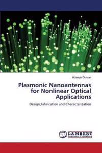 Plasmonic Nanoantennas for Nonlinear Optical Applications