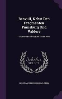 Beovulf, Nebst Den Fragmenten Finnsburg Und Valdere
